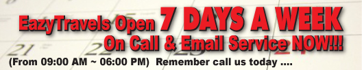 We open 7 DAYS A WEEK ON CALL & EMAIL SERVICE  NOW... Pls call us today... 9 AM ~ 6 PM